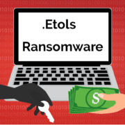Remove .Etols Virus Ransomware (+File Recovery)