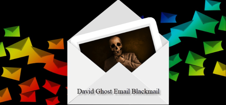 Remove David Ghost Email Blackmail Scam