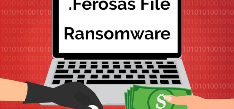 Remove .Ferosas File Virus Ransomware (+File Recovery)