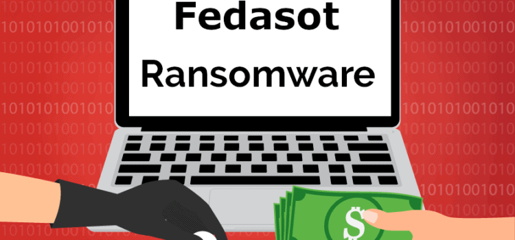 Remove .Fedasot Ransomware Virus (+File Recovery)