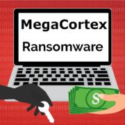 Remove MegaCortex Ransomware (+File Recovery)