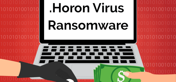 Remove .Horon Virus File Ransomware (+File Recovery)