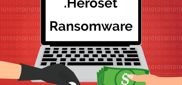 Remove .Heroset Virus File Ransomware (+File Recovery)