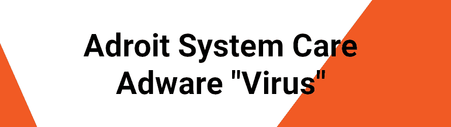 "Adroit System Care ""Virus"" removal guide for Mac and Windows"